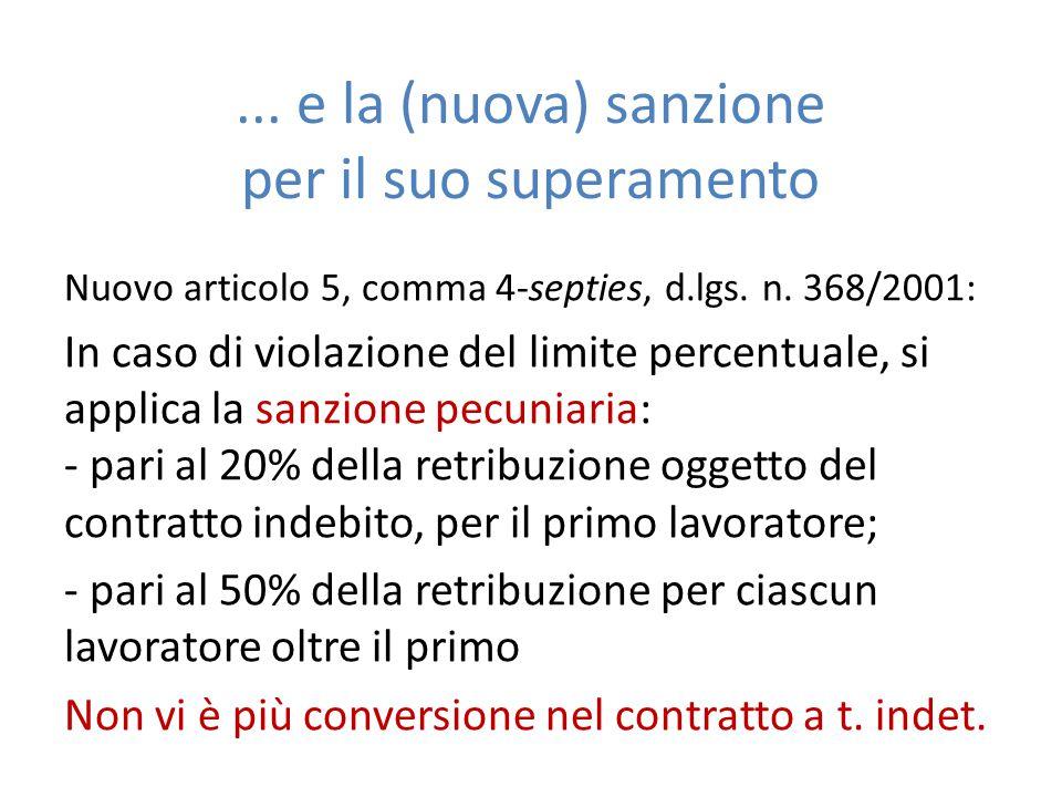 ... e la (nuova) sanzione per il suo superamento Nuovo articolo 5, comma 4-septies, d.lgs. n. 368/2001: In caso di violazione del limite percentuale,