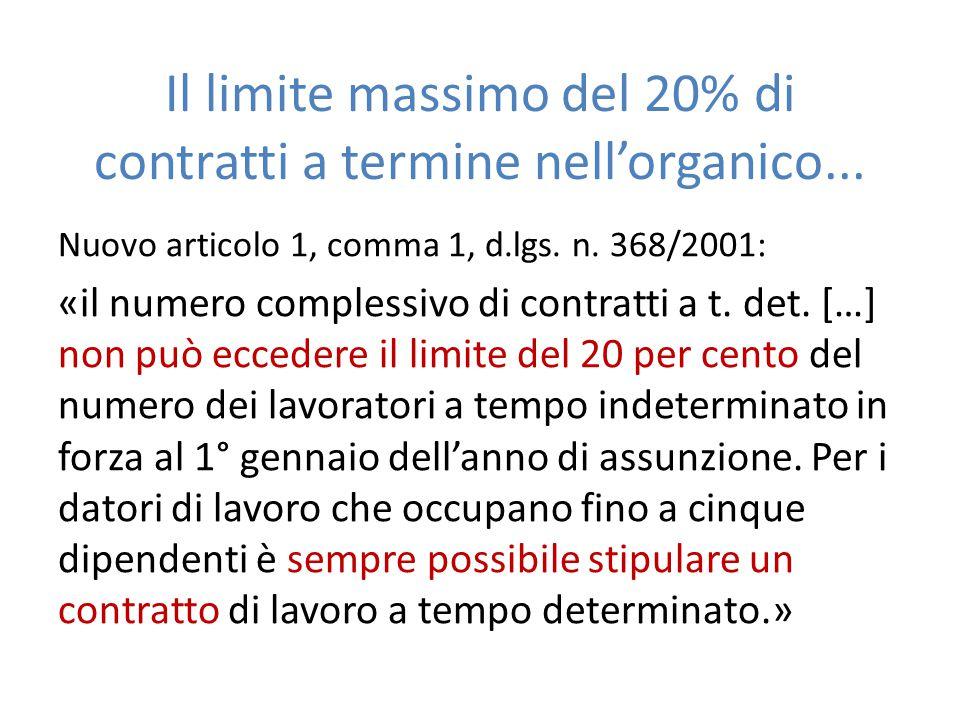 Il limite massimo del 20% di contratti a termine nell'organico... Nuovo articolo 1, comma 1, d.lgs. n. 368/2001: «il numero complessivo di contratti a