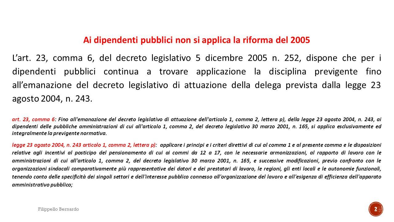 Ipotesi utilizzate nelle valutazioni per l'estensione del decreto 252/2005 ai ''pubblici'' Gli scenari prospettati nelle elaborazioni sono due, e per entrambe l'adesione avviene all'inizio del 2013:  Il primo ipotizza una adesione pari al 30%;  Il secondo ipotizza un'adesione pari al 100%.