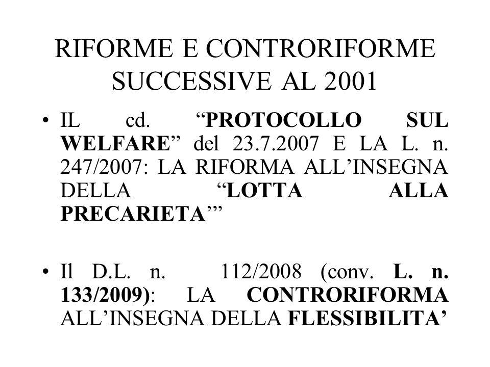 """RIFORME E CONTRORIFORME SUCCESSIVE AL 2001 IL cd. """"PROTOCOLLO SUL WELFARE"""" del 23.7.2007 E LA L. n. 247/2007: LA RIFORMA ALL'INSEGNA DELLA """"LOTTA ALLA"""
