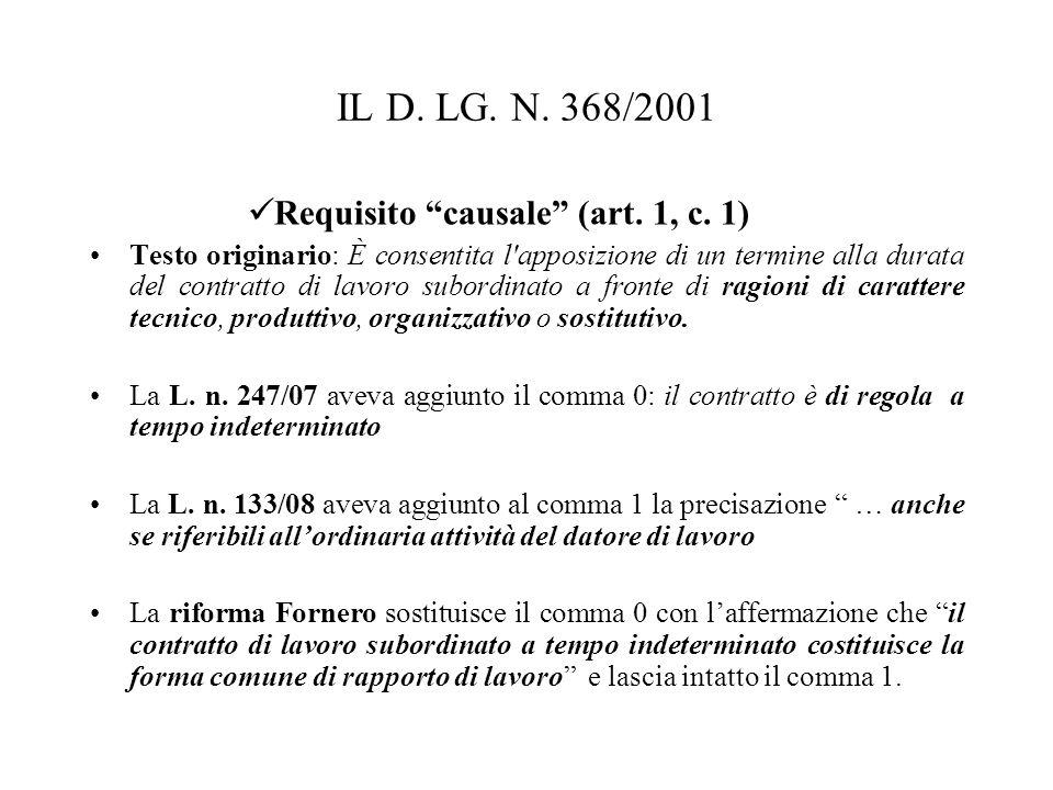 """IL D. LG. N. 368/2001 Requisito """"causale"""" (art. 1, c. 1) Testo originario: È consentita l'apposizione di un termine alla durata del contratto di lavor"""