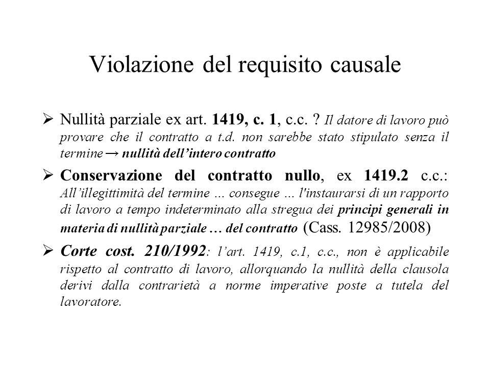 Violazione del requisito causale  Nullità parziale ex art. 1419, c. 1, c.c. ? Il datore di lavoro può provare che il contratto a t.d. non sarebbe sta
