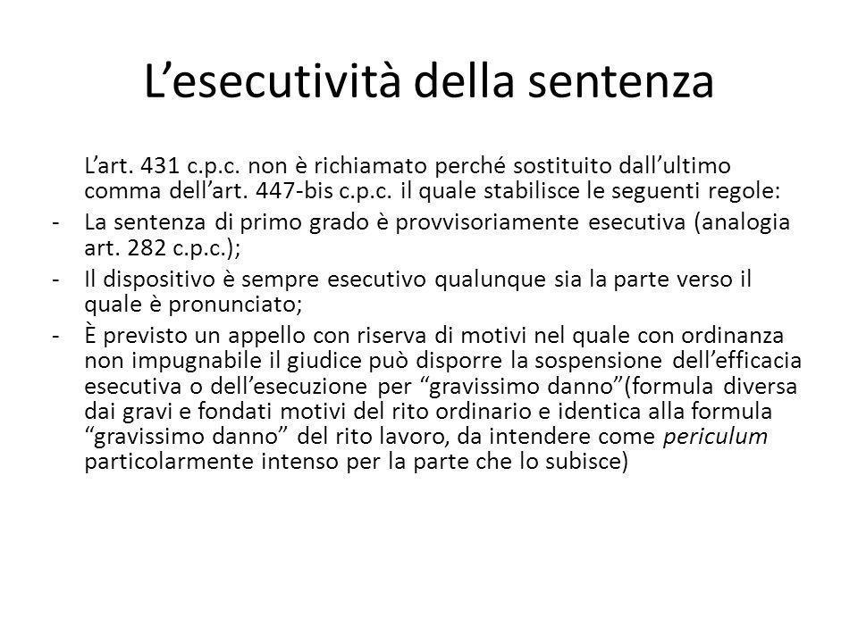 L'esecutività della sentenza L'art. 431 c.p.c. non è richiamato perché sostituito dall'ultimo comma dell'art. 447-bis c.p.c. il quale stabilisce le se