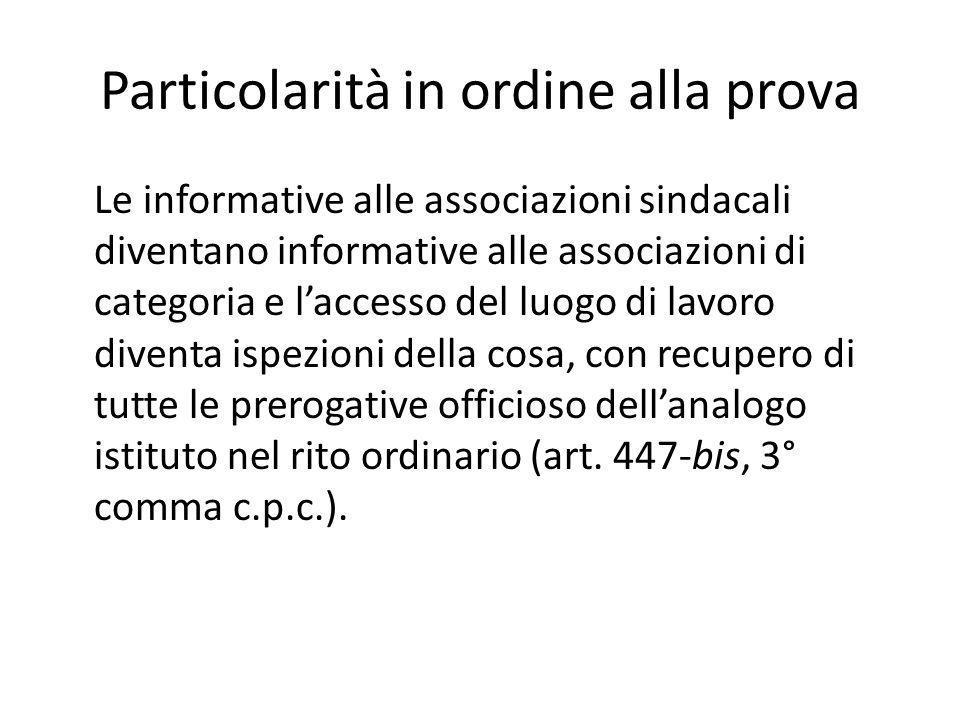 Particolarità in ordine alla prova Le informative alle associazioni sindacali diventano informative alle associazioni di categoria e l'accesso del luo