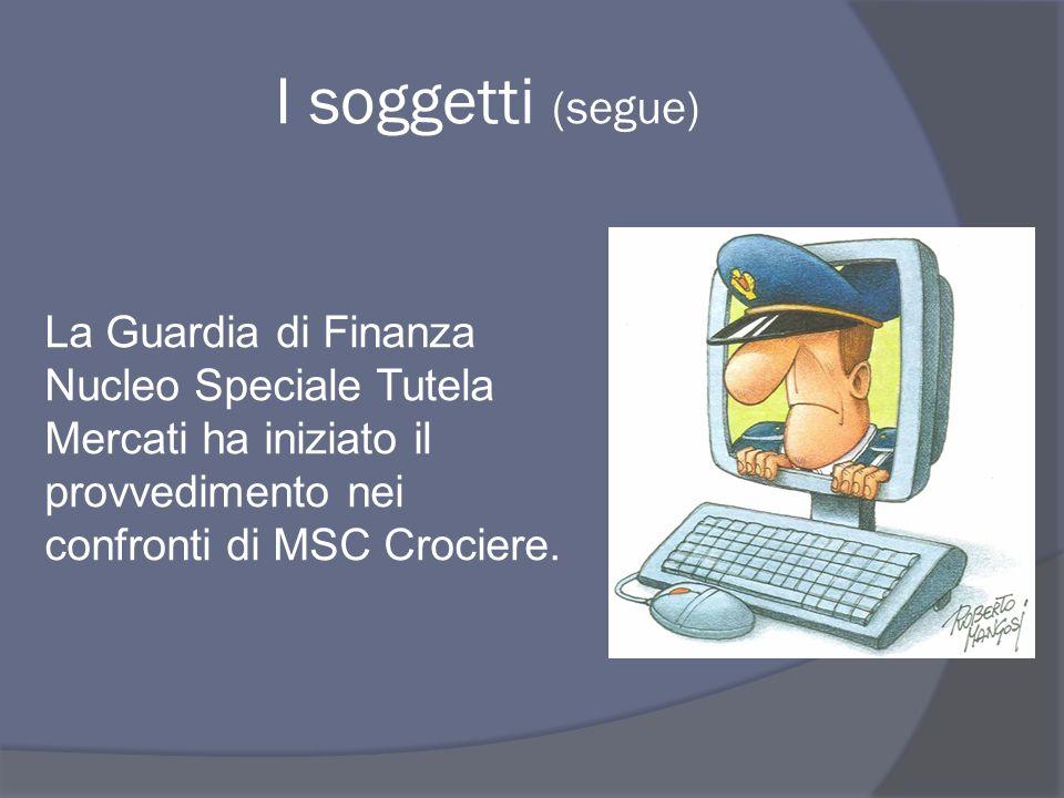 La Guardia di Finanza Nucleo Speciale Tutela Mercati ha iniziato il provvedimento nei confronti di MSC Crociere.