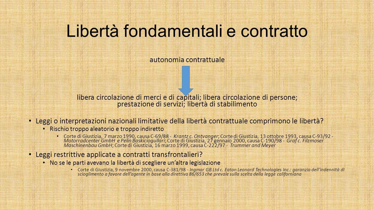 Libertà fondamentali e contratto autonomia contrattuale libera circolazione di merci e di capitali; libera circolazione di persone; prestazione di ser