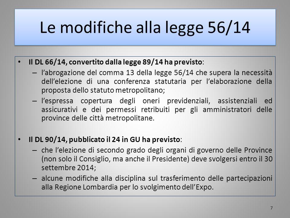 Il DL 66/14, convertito dalla legge 89/14 ha previsto: – l'abrogazione del comma 13 della legge 56/14 che supera la necessità dell'elezione di una con
