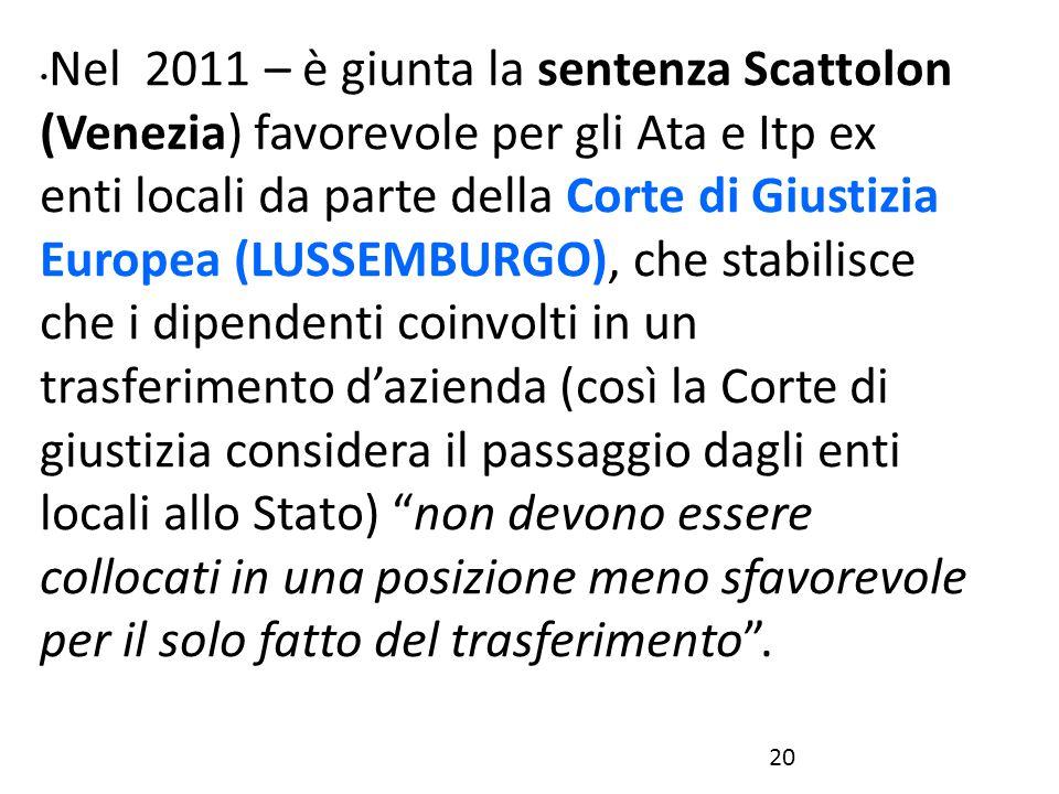 Nel 2011 – è giunta la sentenza Scattolon (Venezia) favorevole per gli Ata e Itp ex enti locali da parte della Corte di Giustizia Europea (LUSSEMBURGO