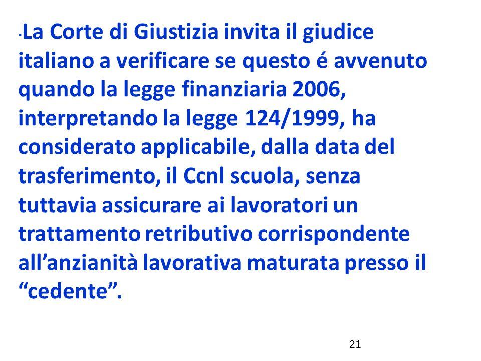 La Corte di Giustizia invita il giudice italiano a verificare se questo é avvenuto quando la legge finanziaria 2006, interpretando la legge 124/1999,