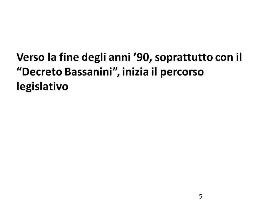 """Verso la fine degli anni '90, soprattutto con il """"Decreto Bassanini"""", inizia il percorso legislativo 5"""