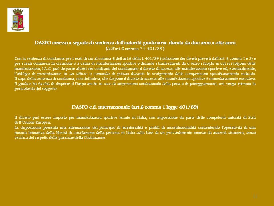 DASPO emesso a seguito di sentenza dell autorità giudiziaria: durata da due anni a otto anni (dell'art.6 comma 7 l.