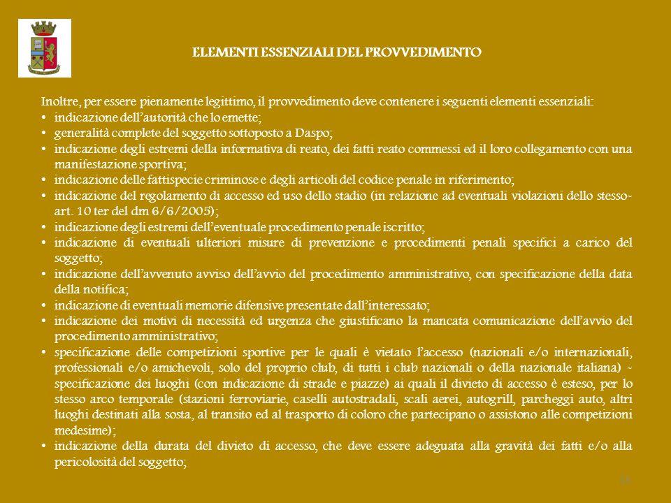 ELEMENTI ESSENZIALI DEL PROVVEDIMENTO Inoltre, per essere pienamente legittimo, il provvedimento deve contenere i seguenti elementi essenziali: indica
