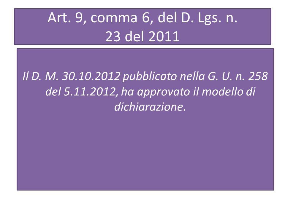 Art.9, comma 6, del D. Lgs. n. 23 del 2011 Il D. M.