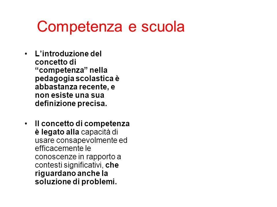 L'introduzione del concetto di competenza nella pedagogia scolastica è abbastanza recente, e non esiste una sua definizione precisa.