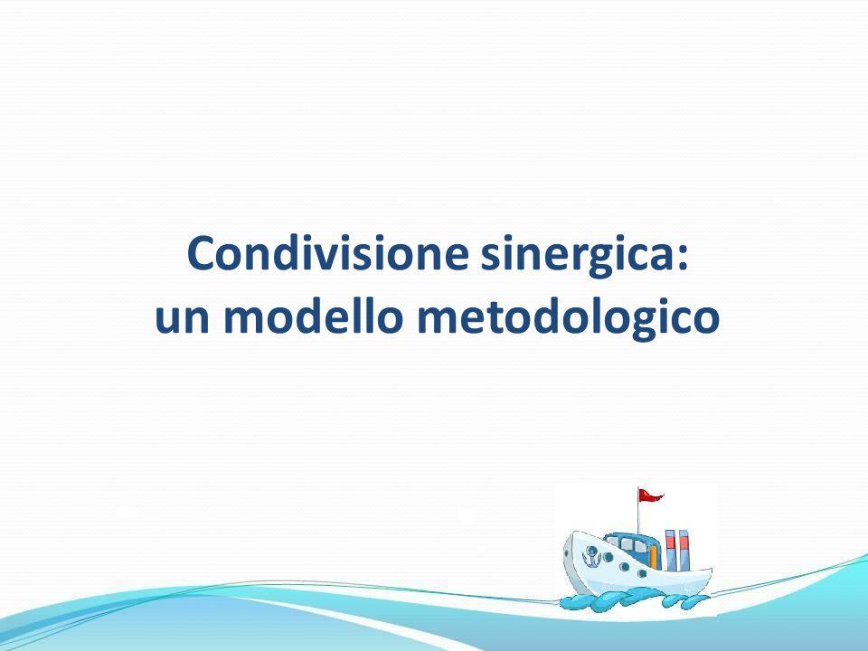 Condivisione sinergica: un modello metodologico