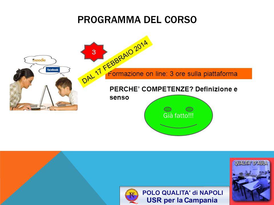 PROGRAMMA DEL CORSO Formazione on line: 3 ore sulla piattaforma PERCHE' COMPETENZE.