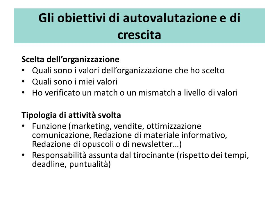 Gli obiettivi di autovalutazione e di crescita Scelta dell'organizzazione Quali sono i valori dell'organizzazione che ho scelto Quali sono i miei valo