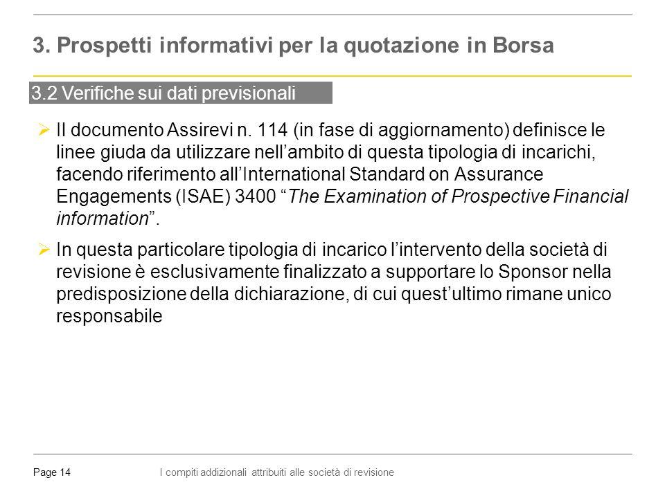 I compiti addizionali attribuiti alle società di revisionePage 14 3.2 Verifiche sui dati previsionali  Il documento Assirevi n.