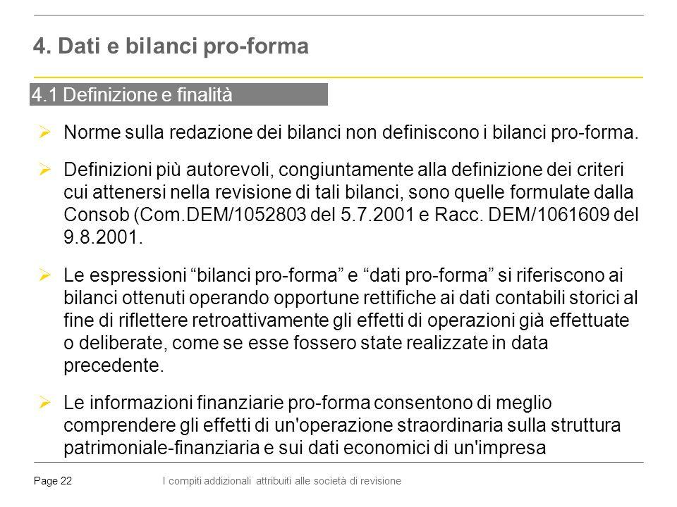 I compiti addizionali attribuiti alle società di revisionePage 22 4.1 Definizione e finalità  Norme sulla redazione dei bilanci non definiscono i bilanci pro-forma.