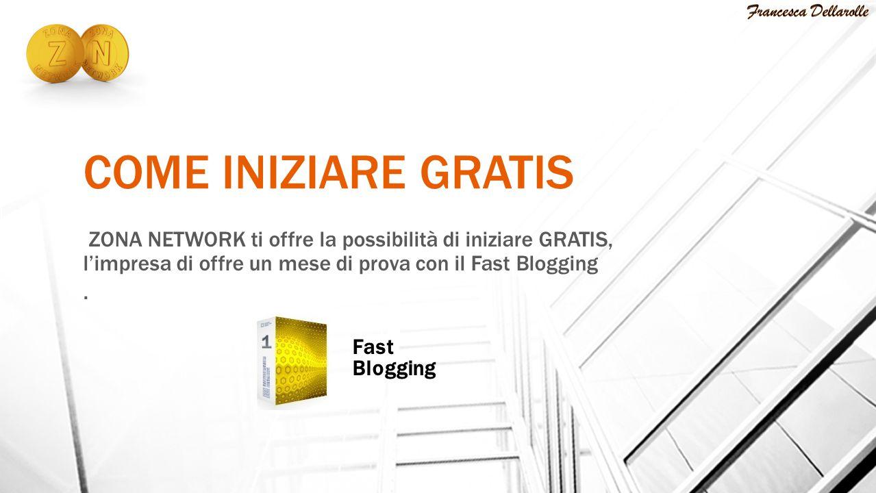 COME INIZIARE GRATIS ZONA NETWORK ti offre la possibilità di iniziare GRATIS, l'impresa di offre un mese di prova con il Fast Blogging. Fast Blogging