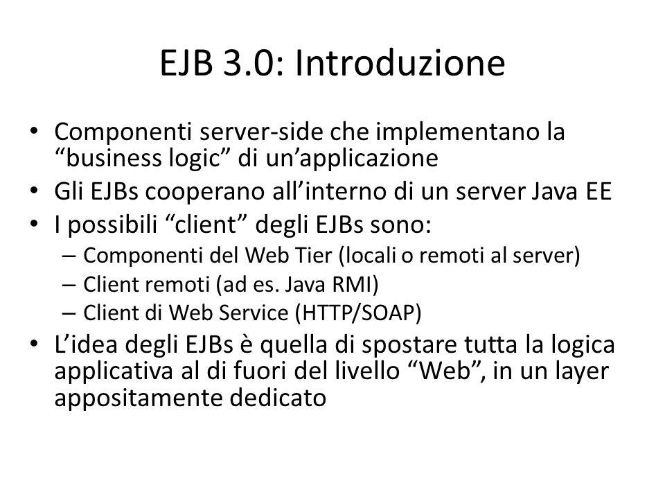 """EJB 3.0: Introduzione Componenti server-side che implementano la """"business logic"""" di un'applicazione Gli EJBs cooperano all'interno di un server Java"""