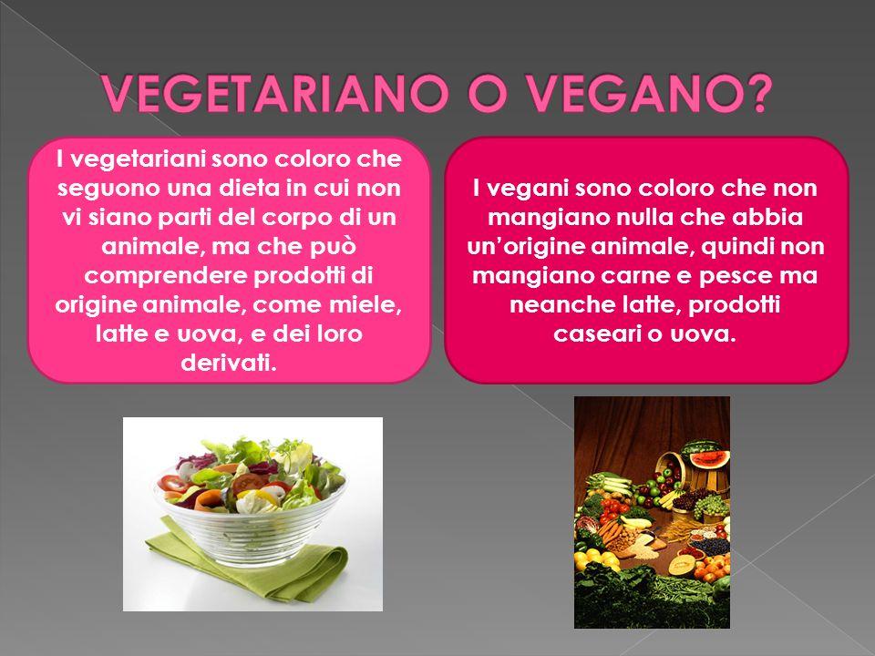 I vegetariani sono coloro che seguono una dieta in cui non vi siano parti del corpo di un animale, ma che può comprendere prodotti di origine animale, come miele, latte e uova, e dei loro derivati.