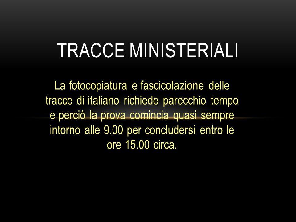 La fotocopiatura e fascicolazione delle tracce di italiano richiede parecchio tempo e perciò la prova comincia quasi sempre intorno alle 9.00 per conc