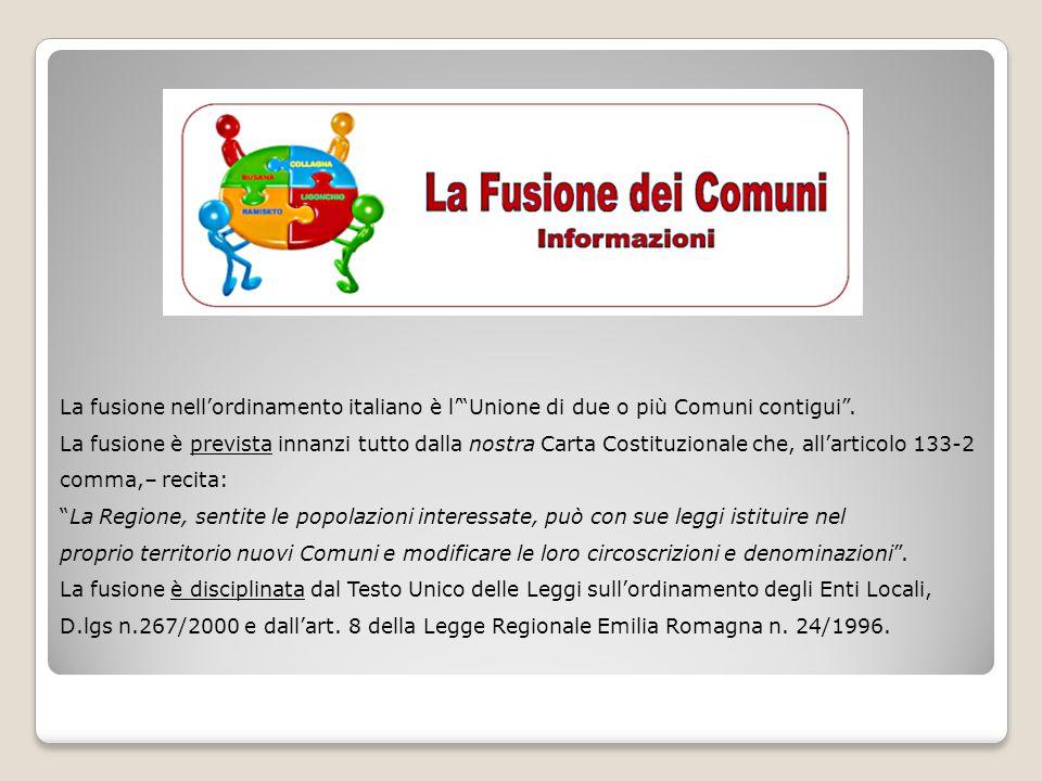 """La fusione nell'ordinamento italiano è l'""""Unione di due o più Comuni contigui"""". La fusione è prevista innanzi tutto dalla nostra Carta Costituzionale"""