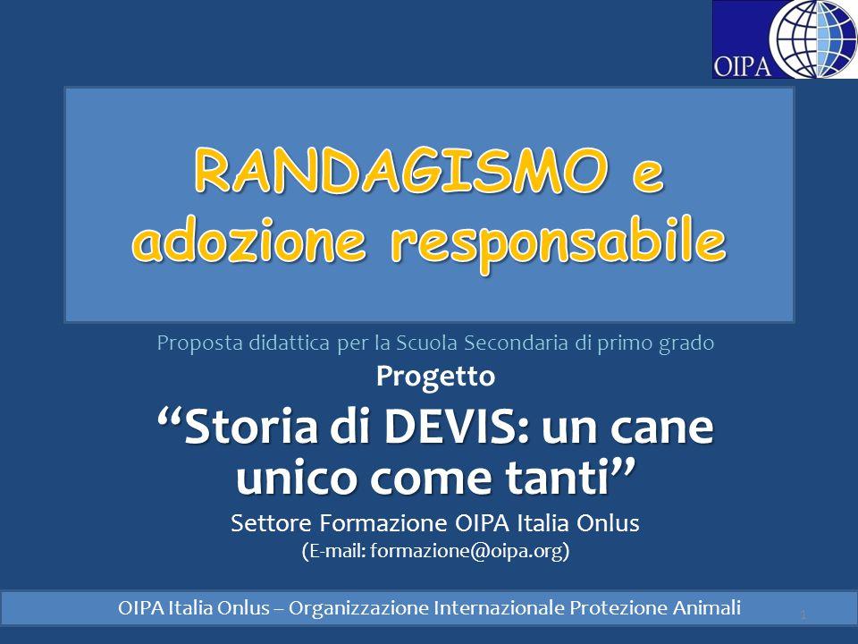 """Proposta didattica per la Scuola Secondaria di primo grado Progetto """"Storia di DEVIS: un cane unico come tanti"""" Settore Formazione OIPA Italia Onlus ("""