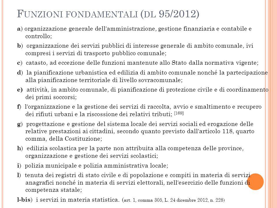 F UNZIONI FONDAMENTALI ( DL 95/2012) a ) organizzazione generale dell'amministrazione, gestione finanziaria e contabile e controllo; b ) organizzazion