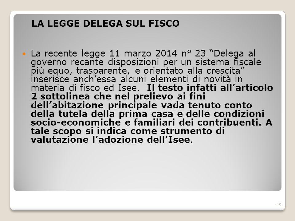 """LA LEGGE DELEGA SUL FISCO La recente legge 11 marzo 2014 n° 23 """"Delega al governo recante disposizioni per un sistema fiscale più equo, trasparente, e"""