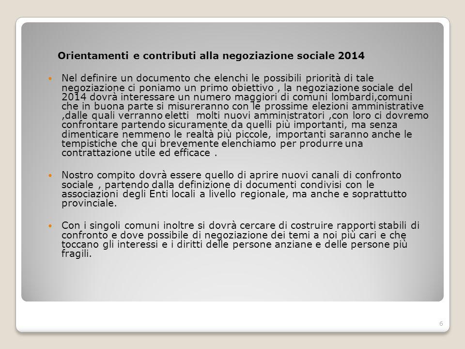 Orientamenti e contributi alla negoziazione sociale 2014 Nel definire un documento che elenchi le possibili priorità di tale negoziazione ci poniamo u