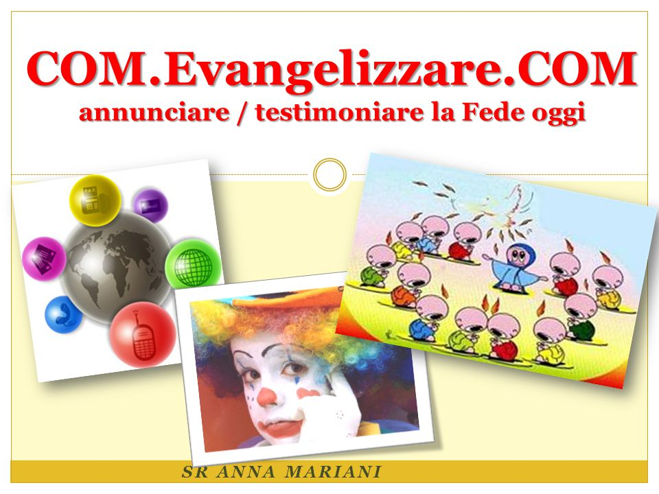 SR ANNA MARIANI COM.Evangelizzare.COM annunciare / testimoniare la Fede oggi