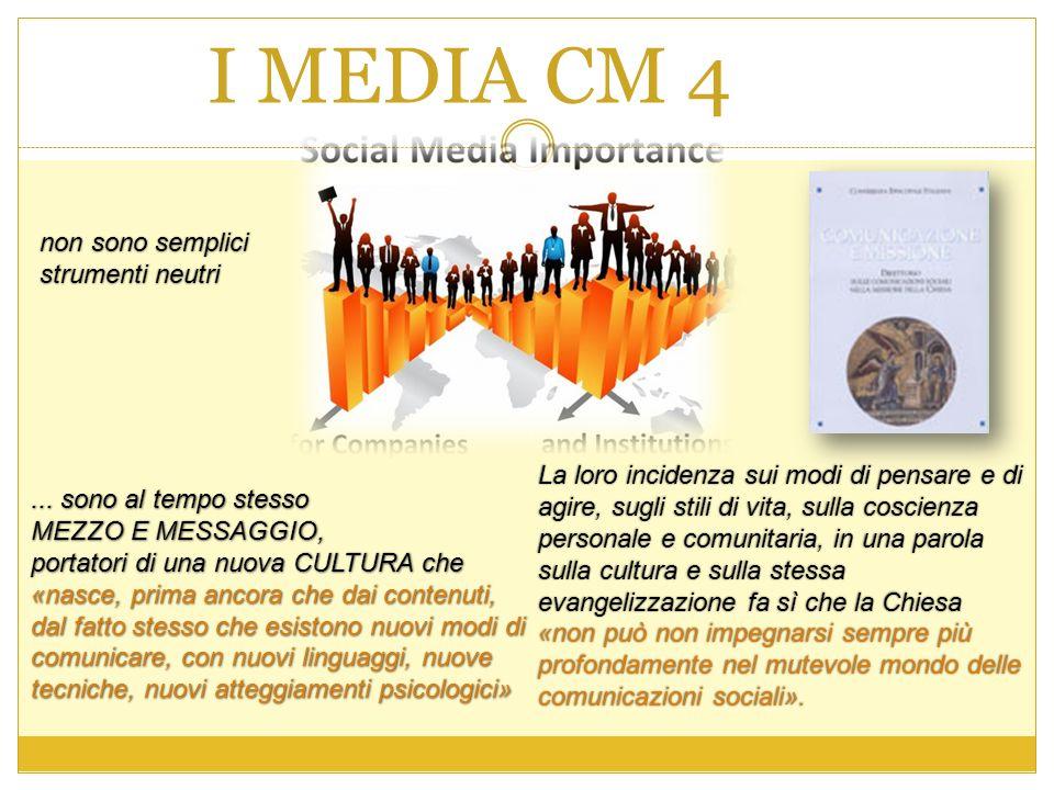 I MEDIA CM 4 non sono semplici strumenti neutri... sono al tempo stesso MEZZO E MESSAGGIO, portatori di una nuova CULTURA che «nasce, prima ancora che