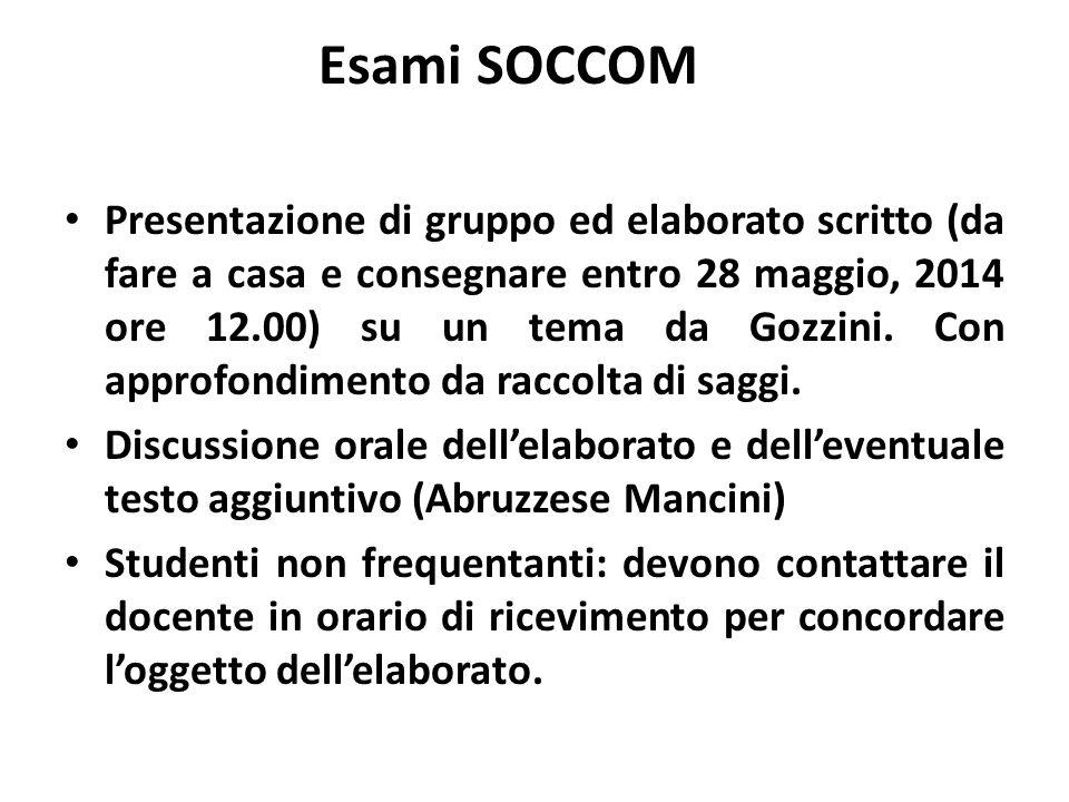 Esami SOCCOM Presentazione di gruppo ed elaborato scritto (da fare a casa e consegnare entro 28 maggio, 2014 ore 12.00) su un tema da Gozzini.