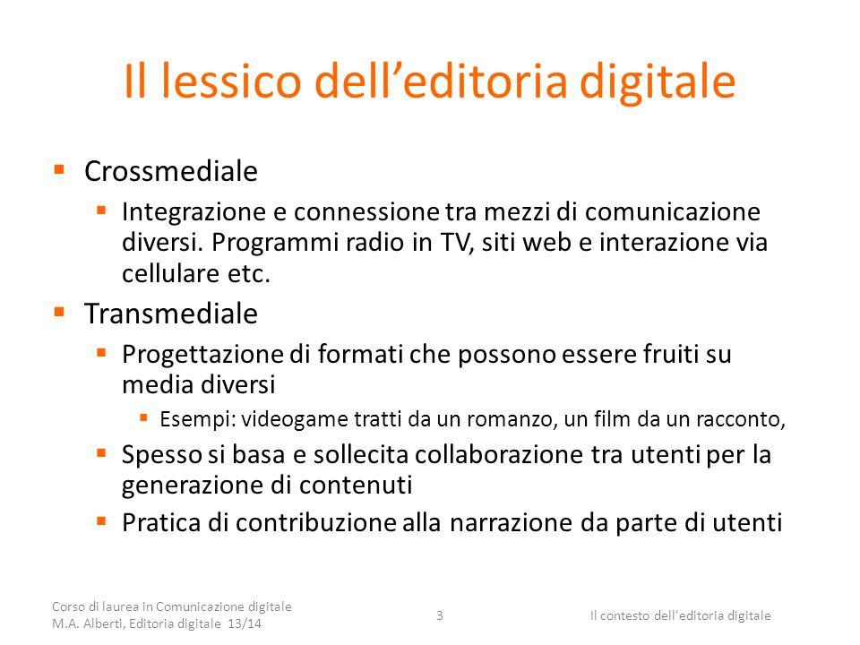 Il lessico dell'editoria digitale  Crossmediale  Integrazione e connessione tra mezzi di comunicazione diversi.