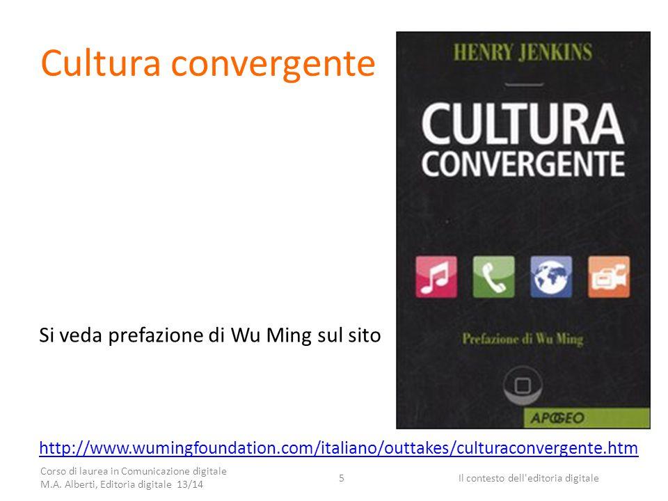 Cultura convergente Corso di laurea in Comunicazione digitale M.A.