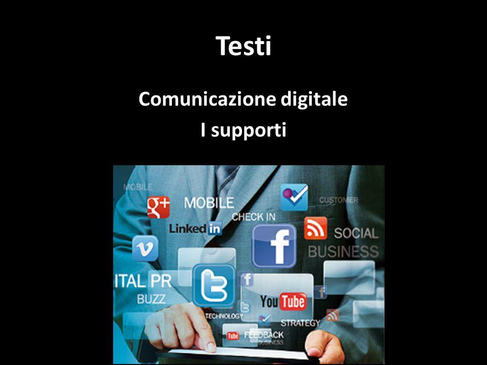 Testi Comunicazione digitale I supporti