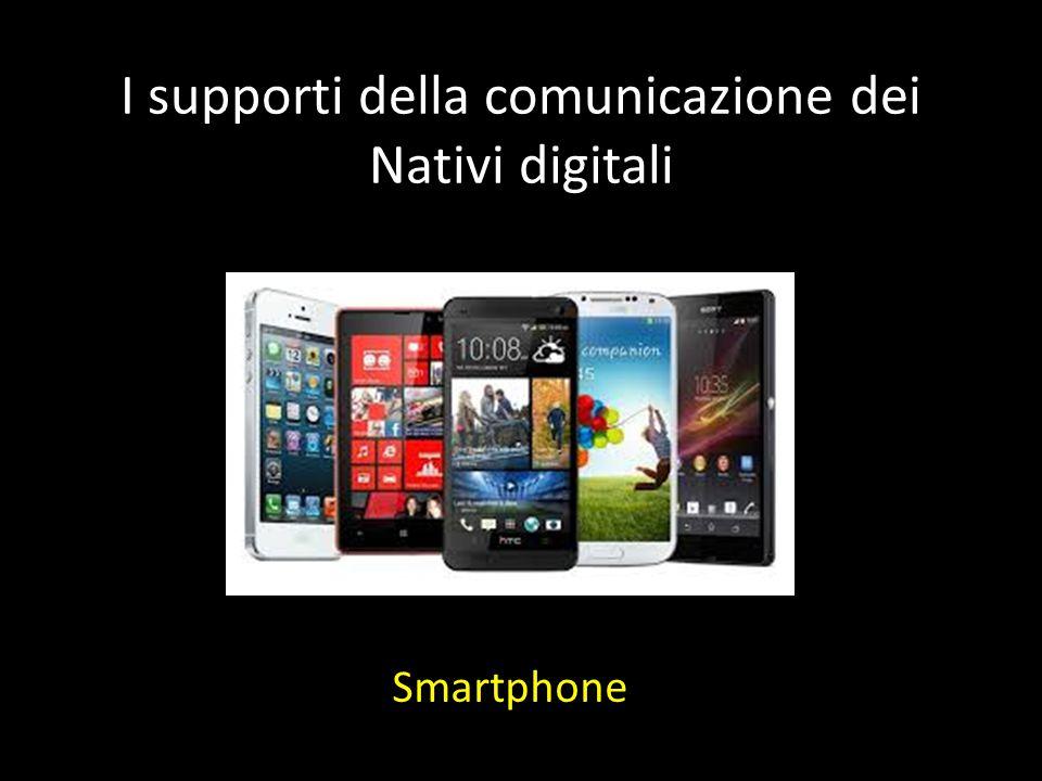 I supporti della comunicazione dei Nativi digitali Smartphone