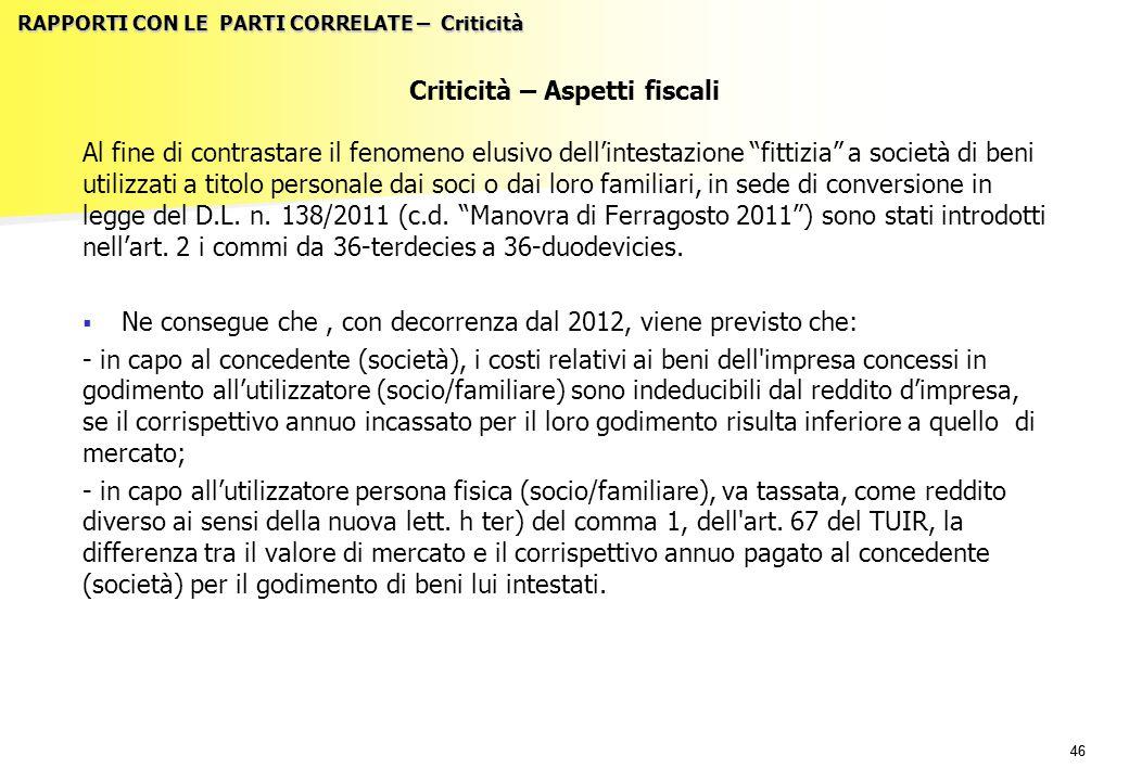 """46 RAPPORTI CON LE PARTI CORRELATE – Criticità Criticità – Aspetti fiscali Al fine di contrastare il fenomeno elusivo dell'intestazione """"fittizia"""" a s"""