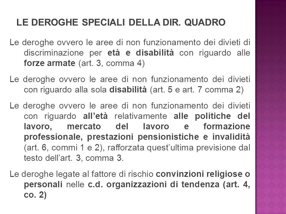 Le deroghe ovvero le aree di non funzionamento dei divieti di discriminazione per età e disabilità con riguardo alle forze armate (art. 3, comma 4) Le