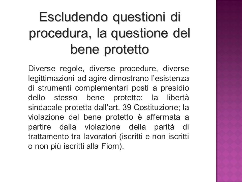 Escludendo questioni di procedura, la questione del bene protetto Diverse regole, diverse procedure, diverse legittimazioni ad agire dimostrano l'esis