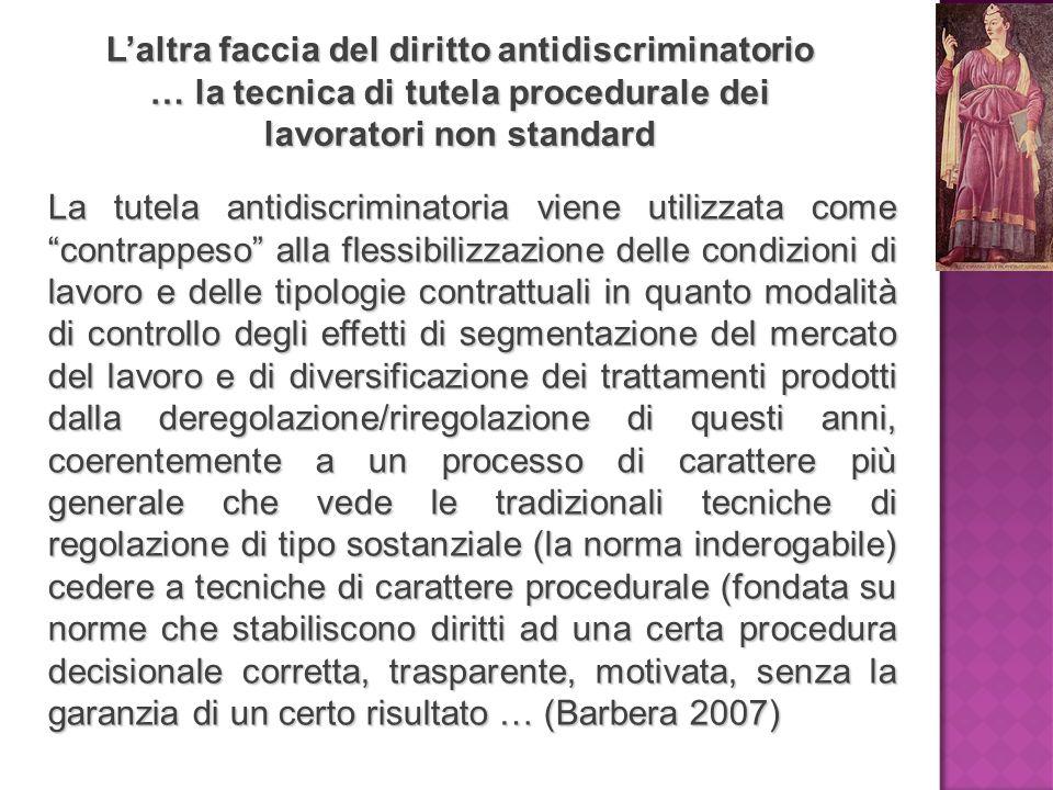 L'altra faccia del diritto antidiscriminatorio … la tecnica di tutela procedurale dei lavoratori non standard La tutela antidiscriminatoria viene util
