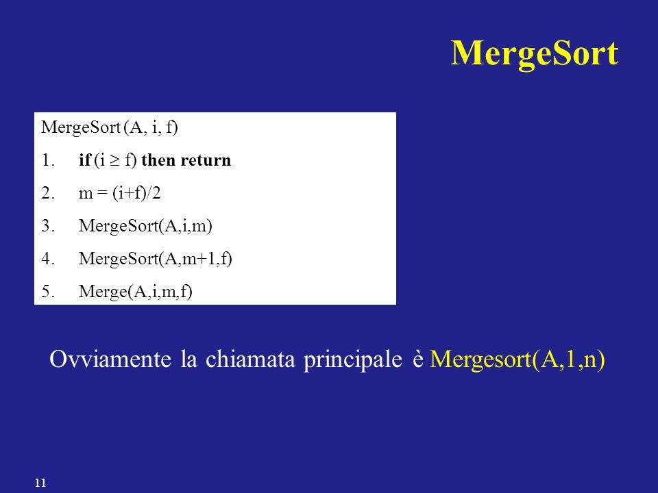 MergeSort (A, i, f) 1.if (i  f) then return 2. m = (i+f)/2 3.