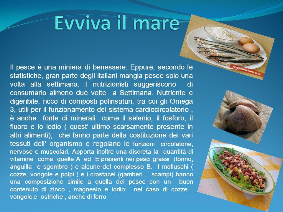 Il pesce è una miniera di benessere. Eppure, secondo le statistiche, gran parte degli italiani mangia pesce solo una volta alla settimana. I nutrizion