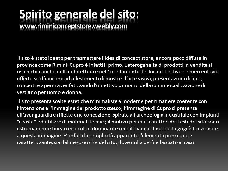 Il sito è stato ideato per trasmettere l'idea di concept store, ancora poco diffusa in province come Rimini; Cupro è infatti il primo. L'eterogeneità