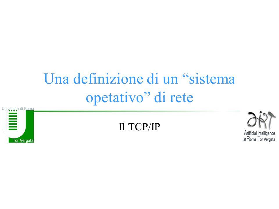 Una definizione di un sistema opetativo di rete Il TCP/IP