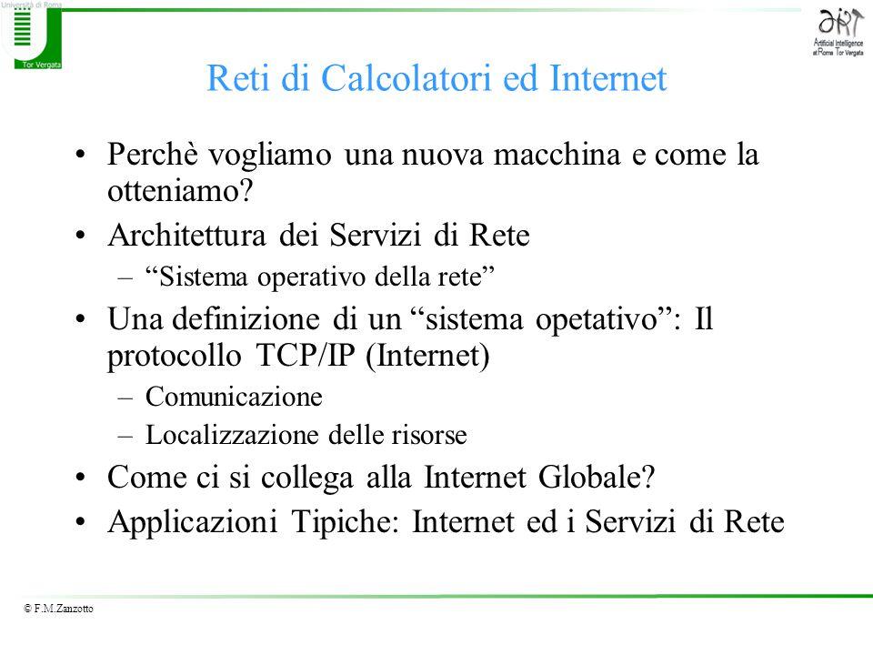 © F.M.Zanzotto Reti di Calcolatori ed Internet Perchè vogliamo una nuova macchina e come la otteniamo.