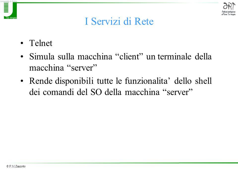 I Servizi di Rete Telnet Simula sulla macchina client un terminale della macchina server Rende disponibili tutte le funzionalita' dello shell dei comandi del SO della macchina server