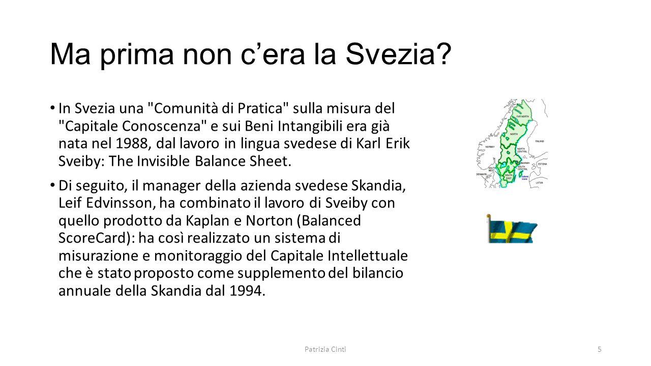 Ma prima non c'era la Svezia? In Svezia una